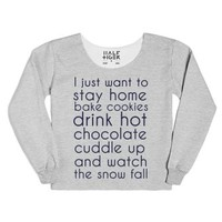 I Just Want To Stay Home Bake Cookies Drink Hot Chocolate Cuddle Up...