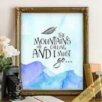 The Mountains are calling blue watercolor quote print adventure decor qiote print wanderlust art print typography trabelling printable