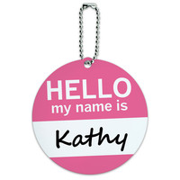 Kathy Hello My Name Is Round ID Card Luggage Tag