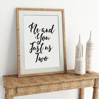 Sex And The City Quote Me And You Just Us Two Love Sign Love Quote Women Gifts Gift For Her Typography Print Quote Print PRINTABLE ART DECOR