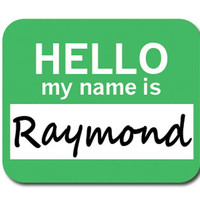 Raymond Hello My Name Is Mouse Pad