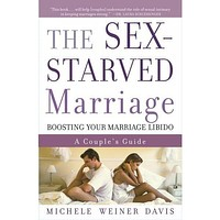 The Sex-Starved Marriage: Boosting Your Marriage Libido, a Couple's Guide