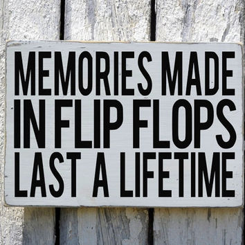 Flip Flops Sign, Beach Lake River House Signs Memories Made In Quote Painted Rustic Wood Sign Pool Side Porch Decor Summer Party Days