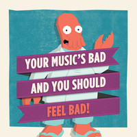 """""""Your Music's Bad"""" by William Henry"""