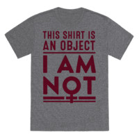 This Shirt is an Object, I Am Not t-shirt