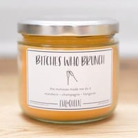 """""""Bitches Who Brunch"""" Candle"""