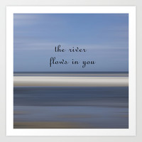 the river flows in you Art Print by Steffi Louis Finds&art