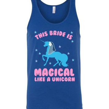 This Bride is Magical Like a Unicorn Unisex Tank Top
