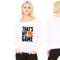 basketball - that's my game women's long sleeve tee