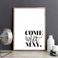 Come what may. Love quote. Love poster. Inspirational, motivational words. Printable quote. Bedroom quote. Couple artwork.