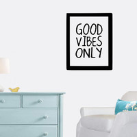 GOOD VIBES ONLY Wall Decal - Gift Idea - Wall Decor - Bedroom - Living Room - Office - Frame - High Quality Vinyl Graphic