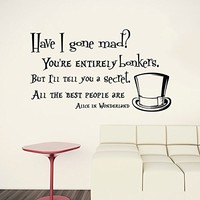 Wall Decals Quotes Alice in Wonderland - Have I Gone Mad - The Mad Hatter Top Hat Sayings Quote Kids Boys Girls Nursery Baby Room Wall Vinyl Decal Stickers Bedroom Murals