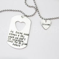 "Hand Stamped Necklace Set - Couples Set - ""If there ever comes a time..."" Dog Tag Necklace with Matching Heart Necklace"