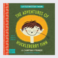 THE ADVENTURES OF HUCKLEBERRY FINN: A BabyLit® Camping Primer - Board Book