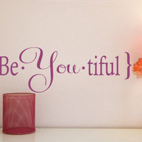 Be-You-Tiful Childrens Decor - Vinyl Decal - Vinyl Lettering Wall Art