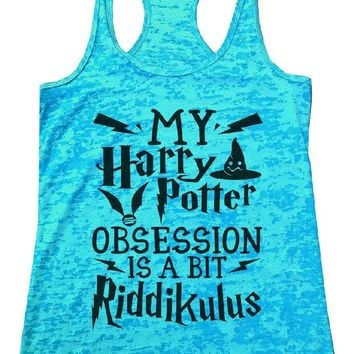 MY Harry Potter OBSESSION IS A BIT Riddikulus Burnout Tank Top By Funny Threadz