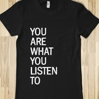 You Are What You Listen To-Unisex Black T-Shirt