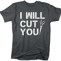Shirts By Sarah Men's I Will Cut You Funny Hairdresser Barber T-Shirt
