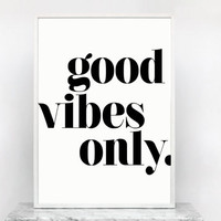 Good Vibes Only - Quote Typography Art Print