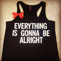 Everything Is Gonna Be Alright Tank