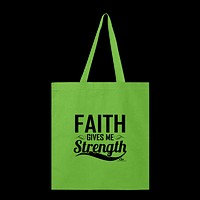 Faith Gives Me Strength Tote Bag