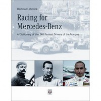 Racing for Mercedes-Benz: Dictionary of the 240 Fastest Drivers Book