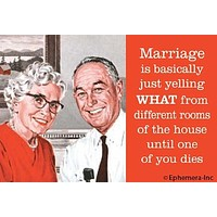 Marriage Is Basically Yelling WHAT From Different Rooms Magnet