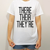 There Their They're TShirts Word TShirts Chic TShirts White Tee Shirts Men TShirts Unisex TShirts Women TShirts - Size S M L XL