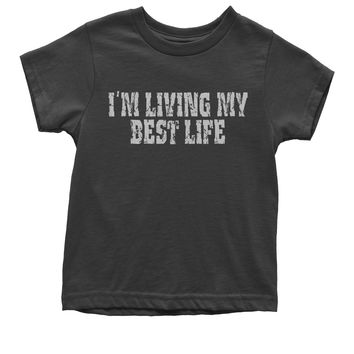 I'm Living My Best Life Youth T-shirt