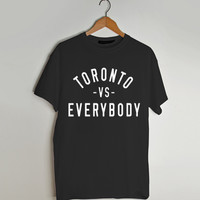 toronto vs everybody t shirt men and t shirt women by fashionveroshop