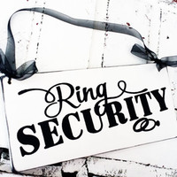 "Weddings, Wedding Party, Ring Bearer, ""Ring Security"" sign for Ring bearers to carry during wedding ceremony, funny, humor, little boys"