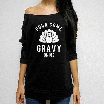Cute Pour Some Gravy On Me Off Shoulder Shirt. Thanksgiving T-Shirt. Thankful Tee. Turkey Day Sweater. Gobble Gobble. Turkey Shirt