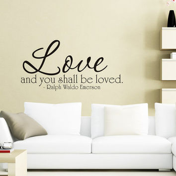 Art Wall Decals Wall Stickers Vinyl Decal Quote - Love and you shall be loved - Ralph Waldo Emerson