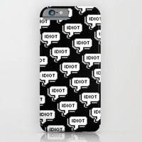 idiot; iPhone & iPod Case by Pink Berry Patterns