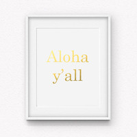 Aloha Y'all Gold Foil Print