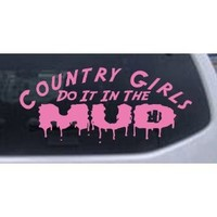 Country Girls Do It In the Mud Off Road Car Window Wall Laptop Decal Sticker -- Pink 8in X 3.5in
