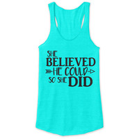 She Believed He Could Racerback Tank - tri blend, beautiful quote, workout clothing, motivational tanks, inspirational tops, faith