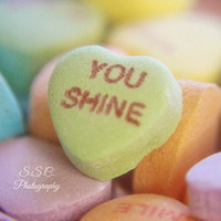 "Valentine's Day Art. Candy heart. Conversation heart. ""You Shine"". colorful. motivational. inspirational. positivity. quote. words. happy."