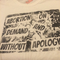 Abortion on demand and without apology feminist shirt, white size large 20% of proceeds go to planned parenthood