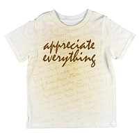 Inspirational Words Appreciate Everything All Over Toddler T Shirt