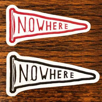 Nowhere - All weather vinyl sticker