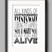 """Printable Unforeseen Events Poster - """"All kinds of unforeseen events wait lurking to surprise you and make you glad you are alive."""""""