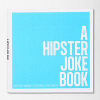 Urban Outfitters - A Hipster Joke Book By Someone You've Probably Never Heard Of