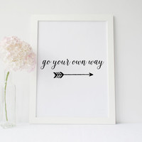 "PRINTABLE ART""Go Your Own Way"" Inspirational Art,Motivational Quote,Gallery Wall Art,Dorm Room Decor,Arrow Art,Dorm Art,Typography,Arrow"