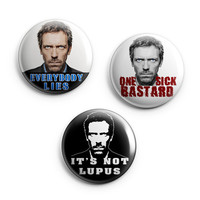 """2""""Doctor HOUSE Set ot 3 pinback buttons badges 50mm. Everybody lies, It's not lupus, one sick bastard"""