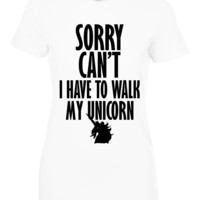 Sorry can't i have to walk my unicorn t shirt
