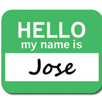 Jose Hello My Name Is Mouse Pad