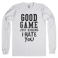 Good Game I Hate You-Unisex White T-Shirt