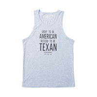 Lucky to Be American. Blessed to be Texan. Men's Tank