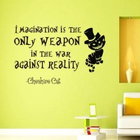 Wall Vinyl Decal Quote Sticker Home Decor Art Mural Imagination is the only weapon in the war against reality Alice in Wonderland Chashire Cat Z320
